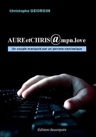 ROMAN-Aure et Chris @ mpn.love de Christophe Georgin paru aux Éditions Beaurepaire